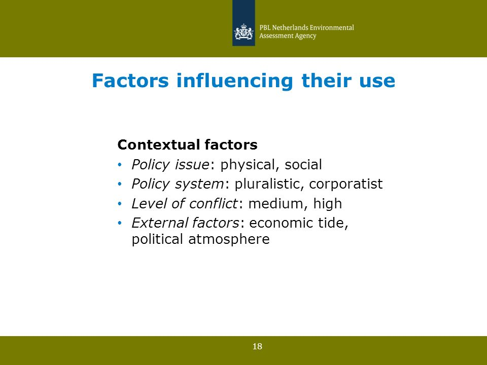 18 Factors influencing their use Contextual factors Policy issue: physical, social Policy system: pluralistic, corporatist Level of conflict: medium,