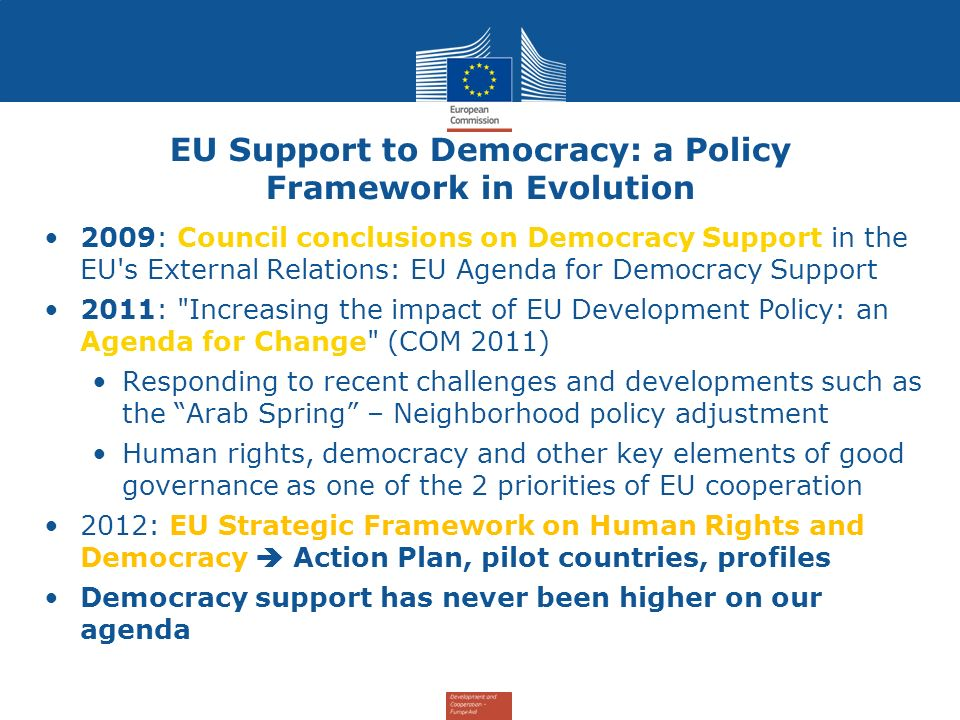 EU Support to Democracy: a Policy Framework in Evolution 2009: Council conclusions on Democracy Support in the EU's External Relations: EU Agenda for