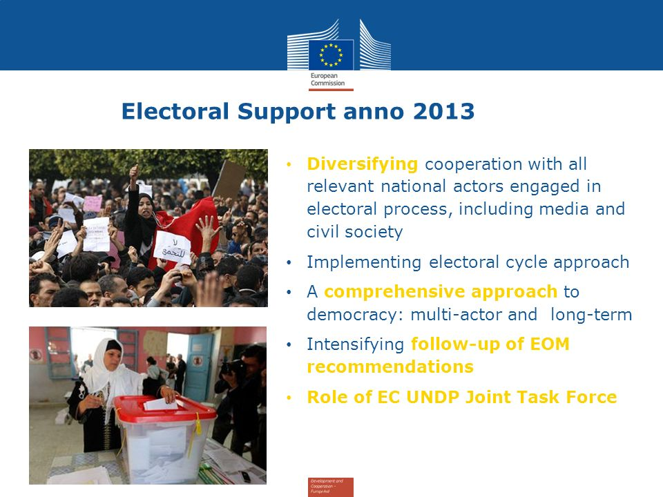 Electoral Support anno 2013 Diversifying cooperation with all relevant national actors engaged in electoral process, including media and civil society