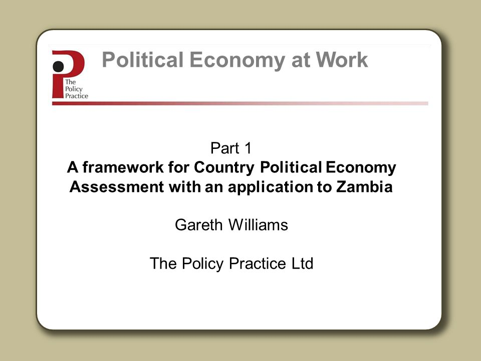 Country Political Economy Assessment provides: a broad overview of the country context, the nature of the state and political system, an analysis of how political and economy processes shape the interests, capacity and behaviour of key actors, and how this affects development at country level, identification of the processes and actors with the potential to change the prevailing incentives (drivers of change), assessment of the potential for development agencies to promote change, and how they can best use their influence.