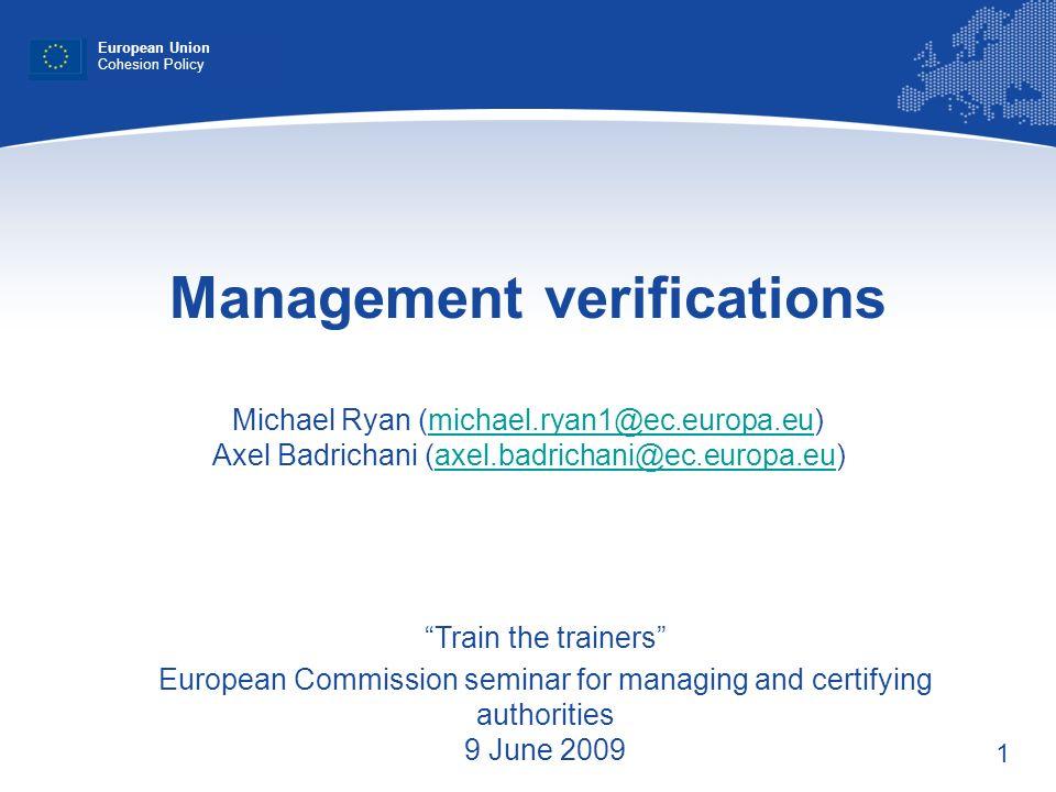 1 Management verifications Michael Ryan (michael.ryan1@ec.europa.eu) Axel Badrichani (axel.badrichani@ec.europa.eu)michael.ryan1@ec.europa.euaxel.badr