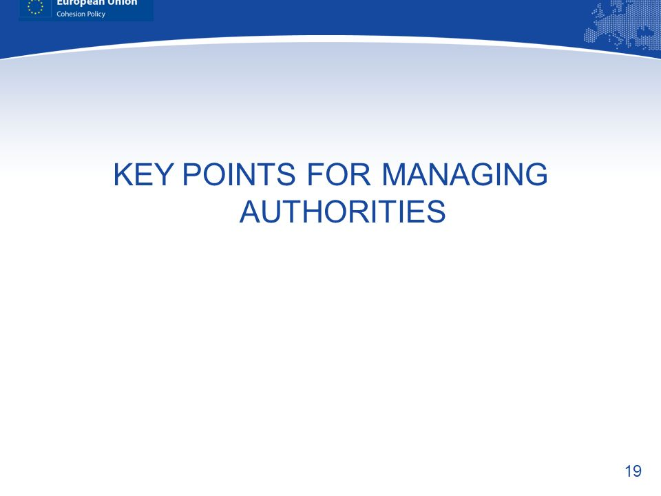 19 KEY POINTS FOR MANAGING AUTHORITIES
