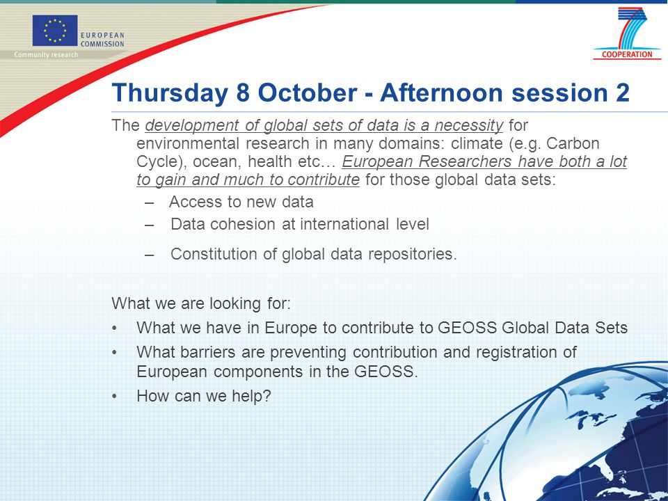 Thursday 8 October - Afternoon session 2 The development of global sets of data is a necessity for environmental research in many domains: climate (e.g.