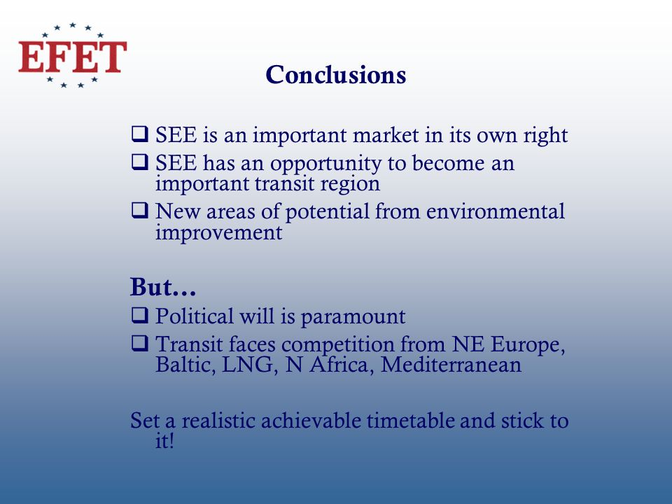 Conclusions qSEE is an important market in its own right qSEE has an opportunity to become an important transit region qNew areas of potential from en