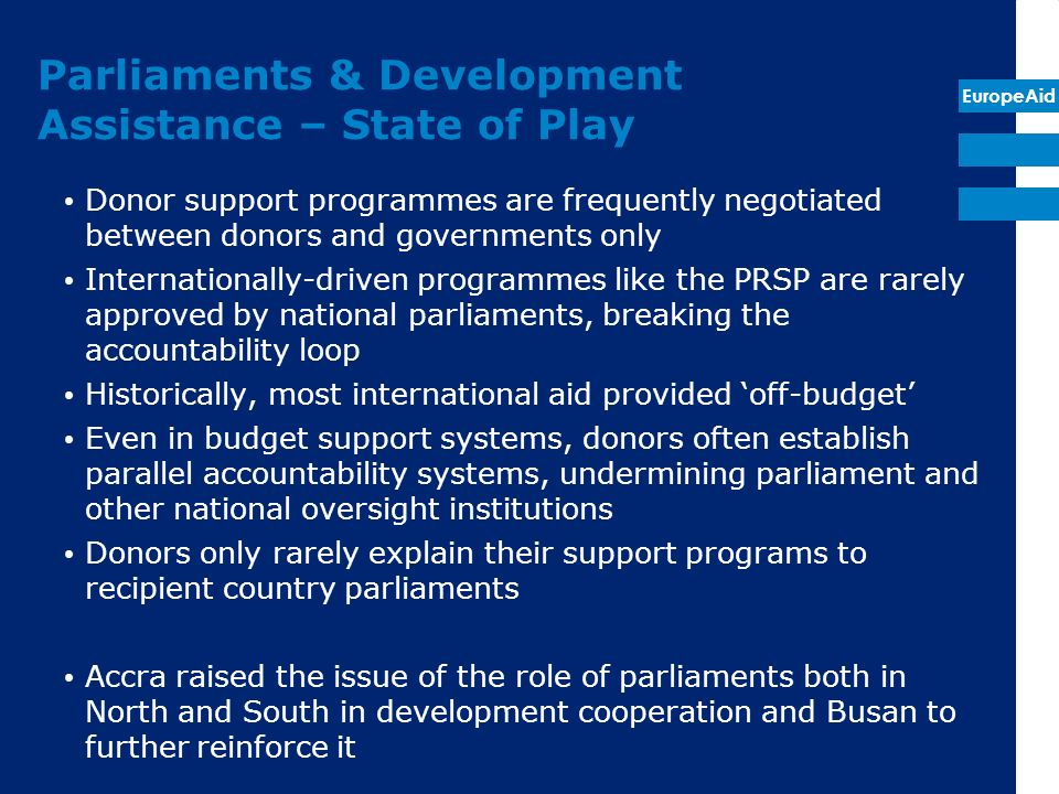 EuropeAid Parliaments & Development Assistance – State of Play Donor support programmes are frequently negotiated between donors and governments only