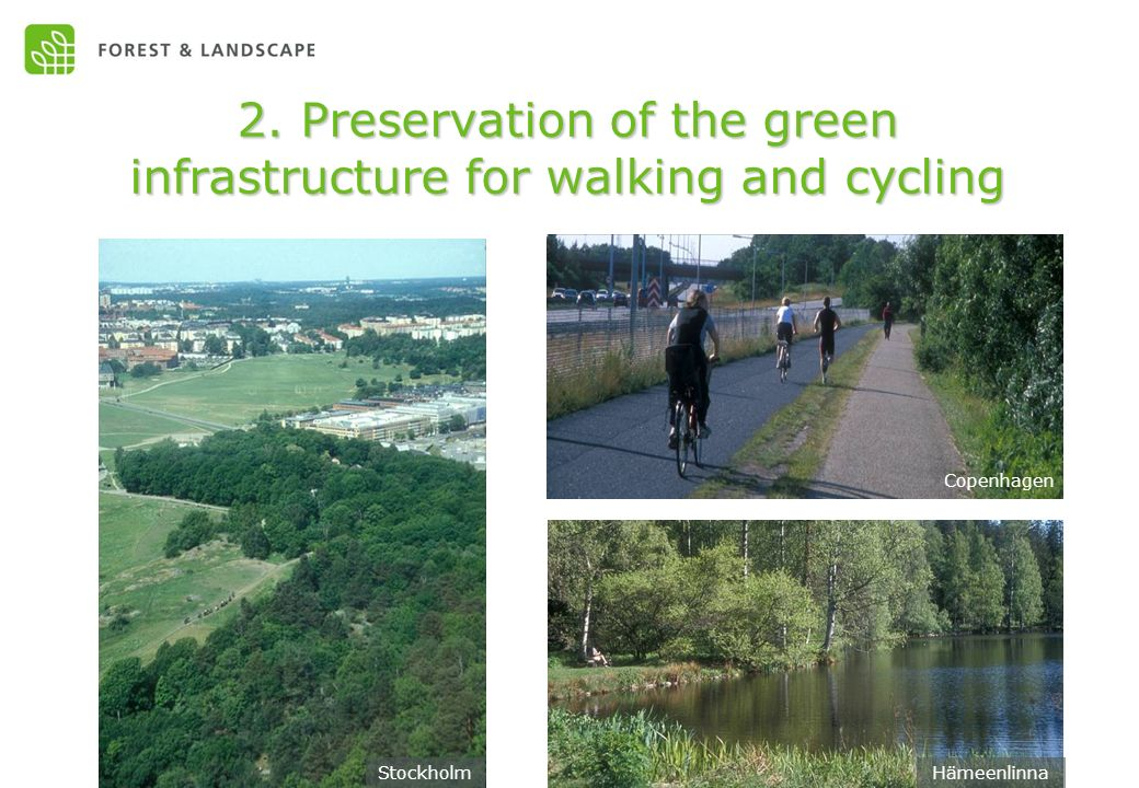 2. Preservation of the green infrastructure for walking and cycling StockholmHämeenlinna Copenhagen