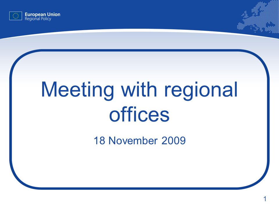 1 Meeting with regional offices 18 November 2009