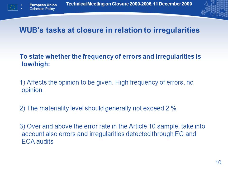 10 WUBs tasks at closure in relation to irregularities To state whether the frequency of errors and irregularities is low/high: 1) Affects the opinion to be given.