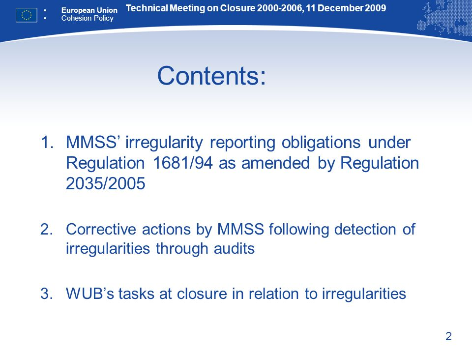 2 Contents: 1.MMSS irregularity reporting obligations under Regulation 1681/94 as amended by Regulation 2035/2005 2.Corrective actions by MMSS followi