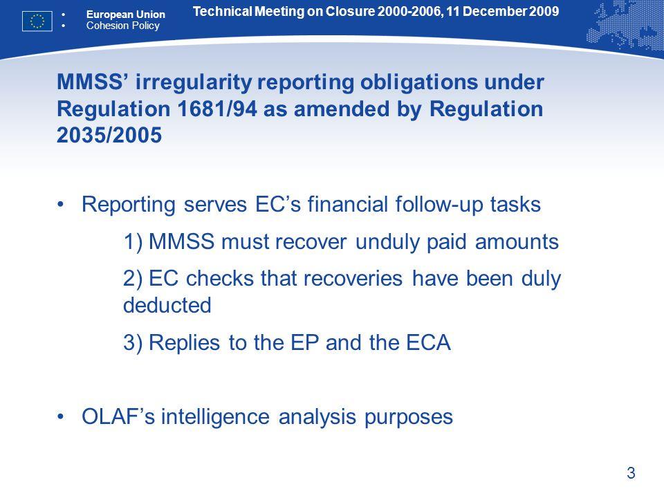 3 MMSS irregularity reporting obligations under Regulation 1681/94 as amended by Regulation 2035/2005 Reporting serves ECs financial follow-up tasks 1