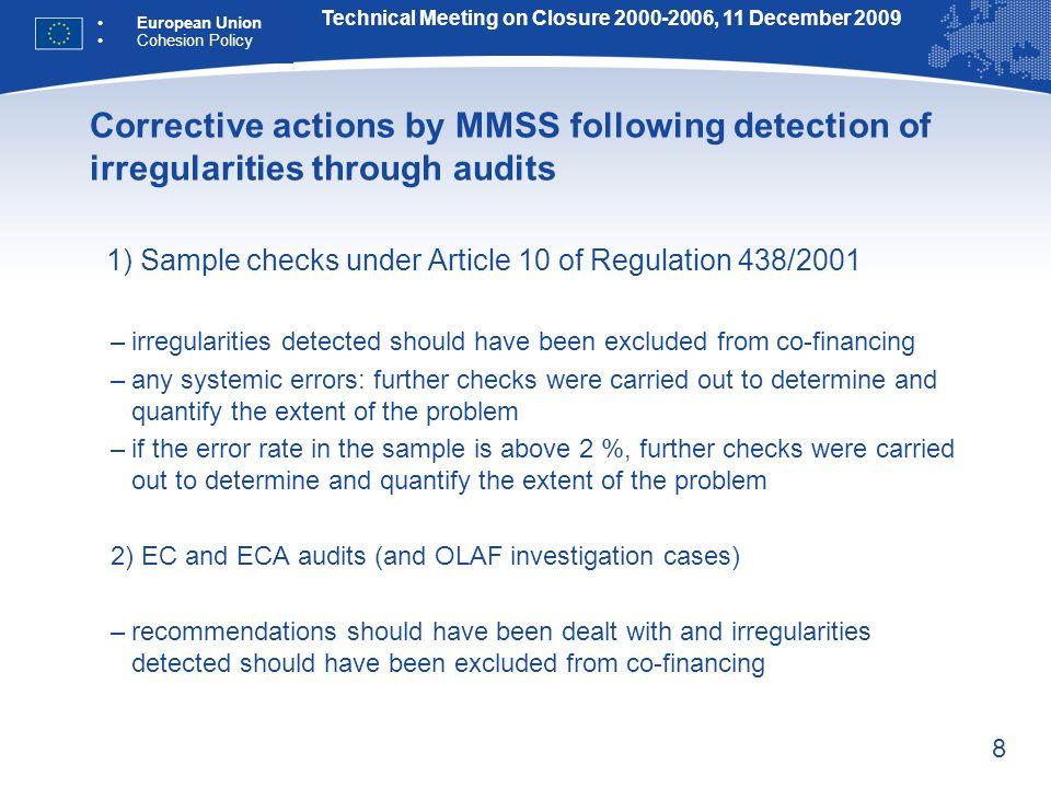8 Corrective actions by MMSS following detection of irregularities through audits 1) Sample checks under Article 10 of Regulation 438/2001 –irregulari