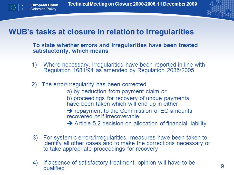 9 WUBs tasks at closure in relation to irregularities To state whether errors and irregularities have been treated satisfactorily, which means 1)Where