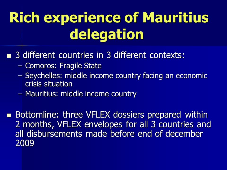 Rich experience of Mauritius delegation Rich experience of Mauritius delegation 3 different countries in 3 different contexts: 3 different countries i