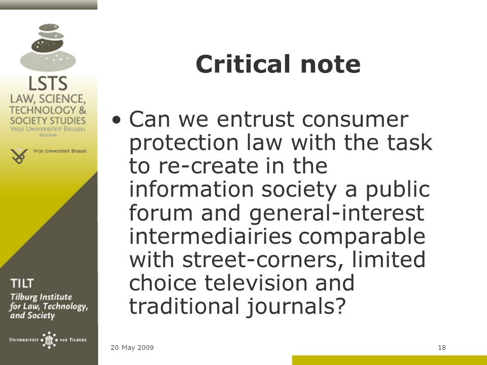 20 May 200918 Critical note Can we entrust consumer protection law with the task to re-create in the information society a public forum and general-in