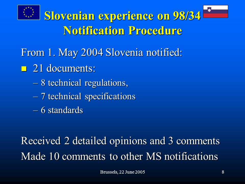 Brussels, 22 June 20058 Slovenian experience on 98/34 Notification Procedure From 1.