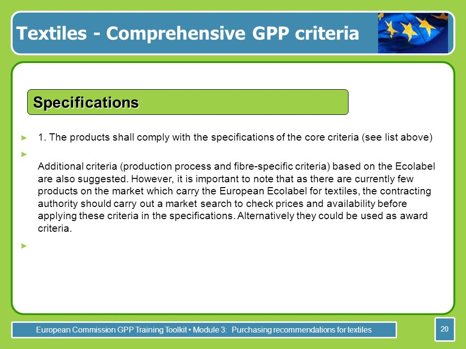 European Commission GPP Training Toolkit Module 3: Purchasing recommendations for textiles 20 1.
