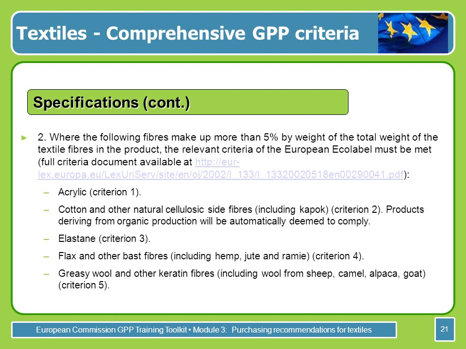 European Commission GPP Training Toolkit Module 3: Purchasing recommendations for textiles 21 2.