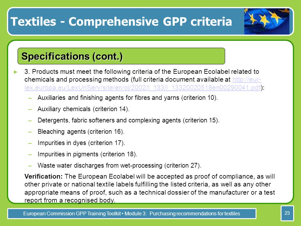 European Commission GPP Training Toolkit Module 3: Purchasing recommendations for textiles 23 3.