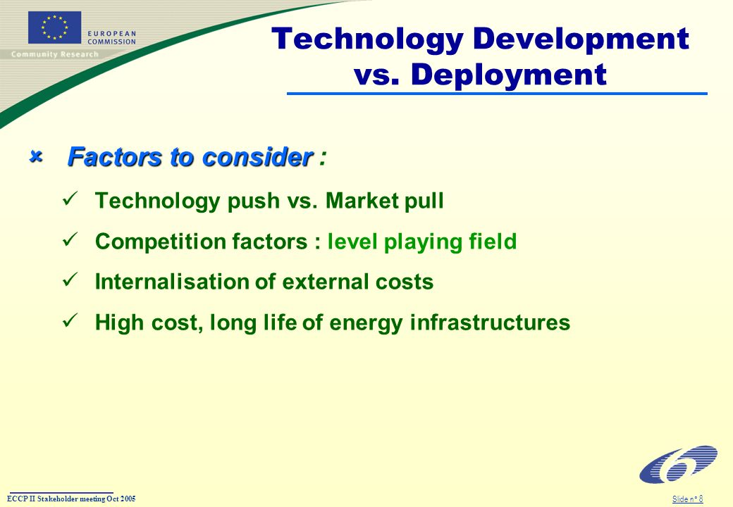 ECCP II Stakeholder meeting Oct 2005 Slide n° 8 Technology Development vs.