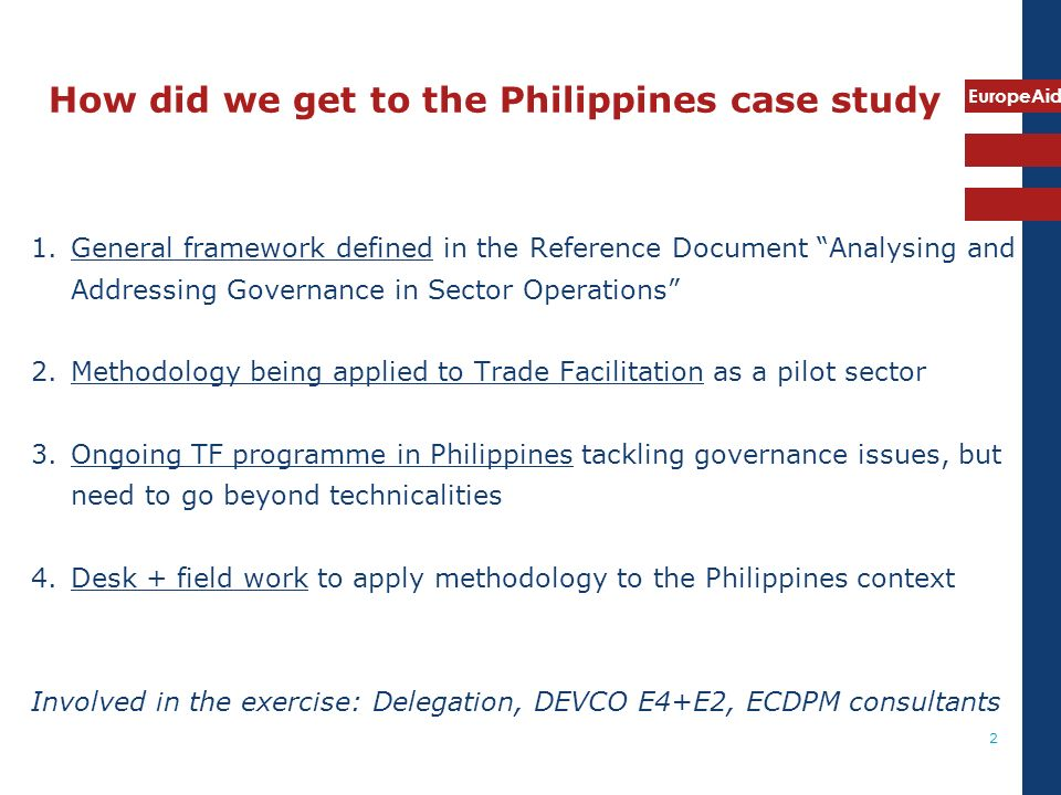 EuropeAid 13 More general questions about the tool Added value of the Governance Analysis Framework.