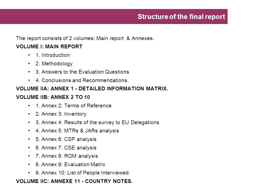 The report consists of 2 volumes: Main report & Annexes.