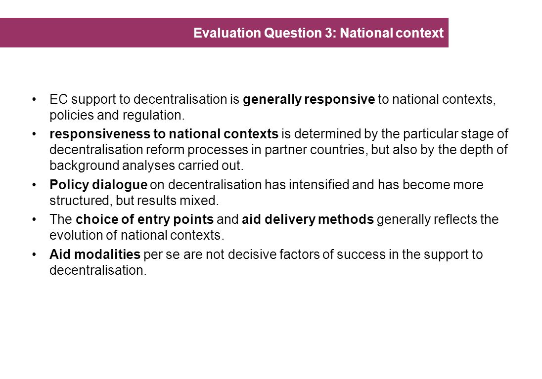EC support to decentralisation is generally responsive to national contexts, policies and regulation.