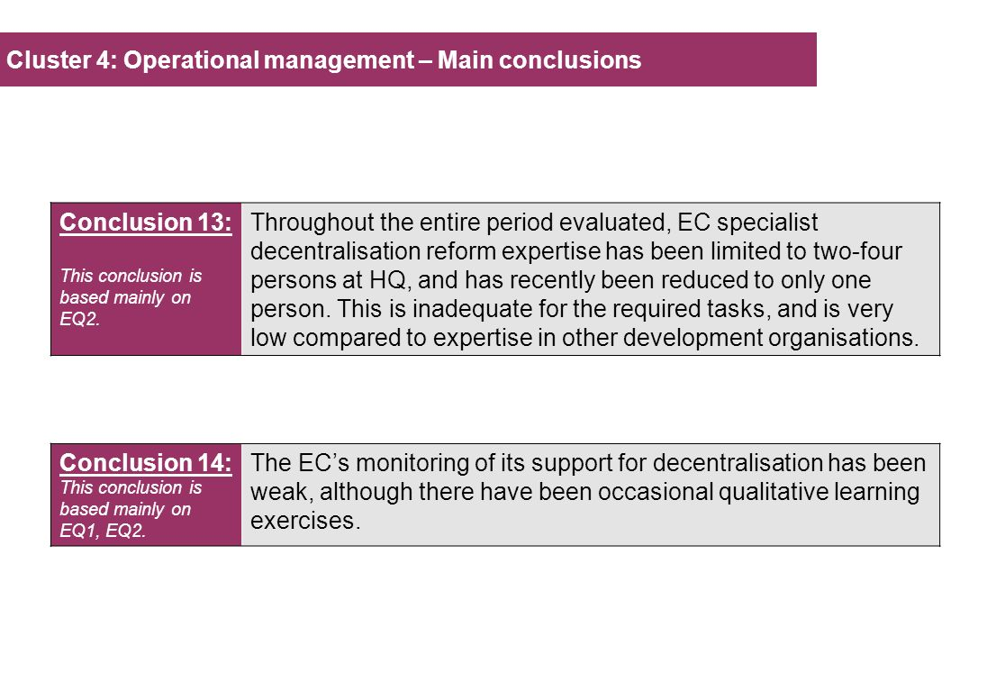 Cluster 4: Operational management – Main conclusions Conclusion 13: This conclusion is based mainly on EQ2.