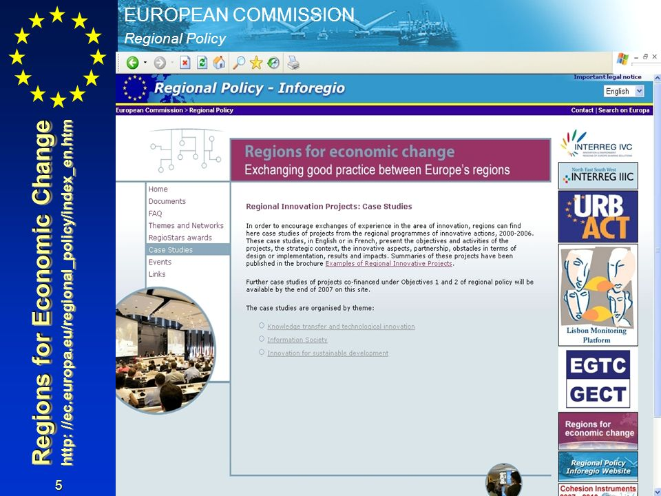 Regional Policy EUROPEAN COMMISSION 5 Regions for Economic Change http: //ec.europa.eu/regional_policy/index_en.htm Regions for Economic Change http: