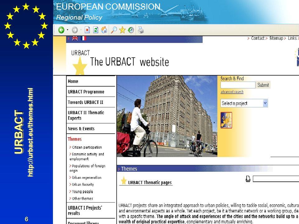 Regional Policy EUROPEAN COMMISSION 6 URBACT http://urbact.eu/themes.htmlURBACT