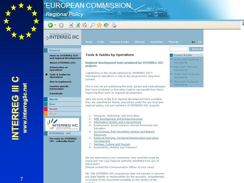 Regional Policy EUROPEAN COMMISSION 7 INTERREG III C www.interreg3c.net INTERREG III C www.interreg3c.net