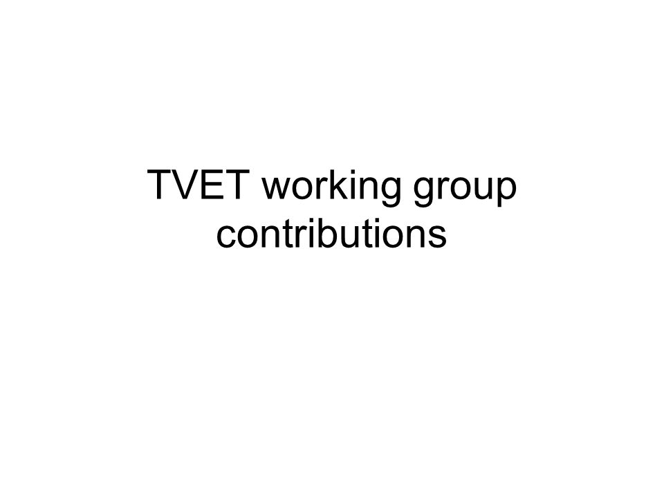 TVET working group contributions