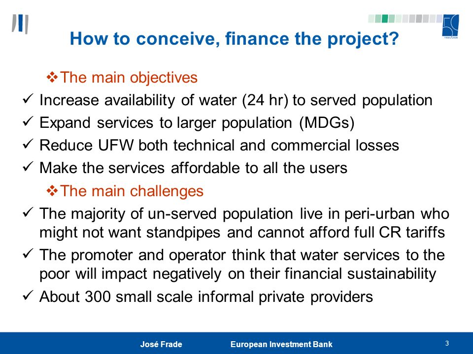 3 José Frade European Investment Bank How to conceive, finance the project.