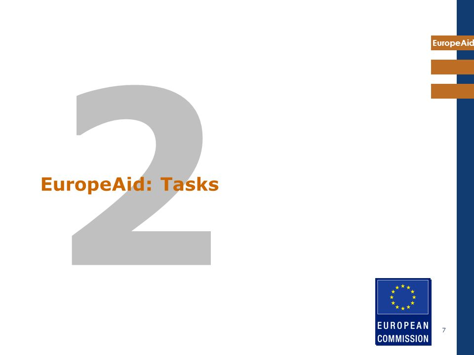 EuropeAid 7 2 EuropeAid: Tasks