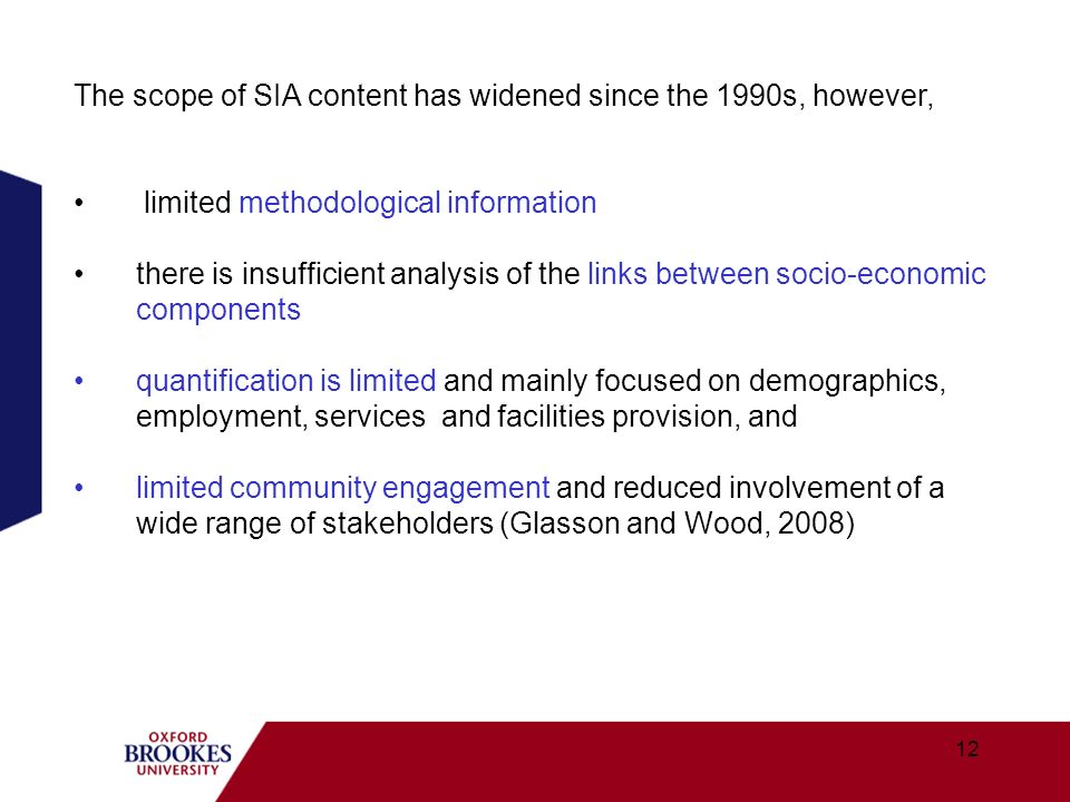 12 The scope of SIA content has widened since the 1990s, however, limited methodological information there is insufficient analysis of the links betwe