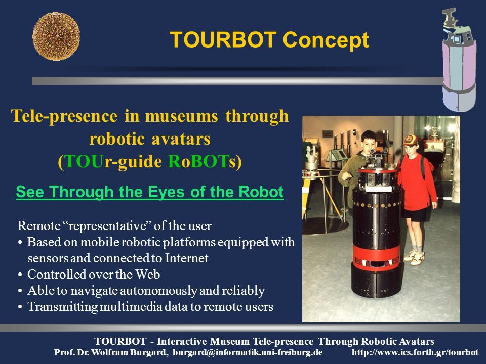 TOURBOT - Interactive Museum Tele-presence Through Robotic Avatars Prof.