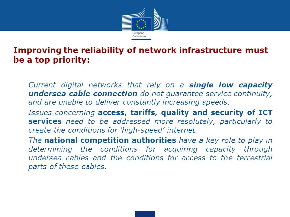 Improving the reliability of network infrastructure must be a top priority: Current digital networks that rely on a single low capacity undersea cable