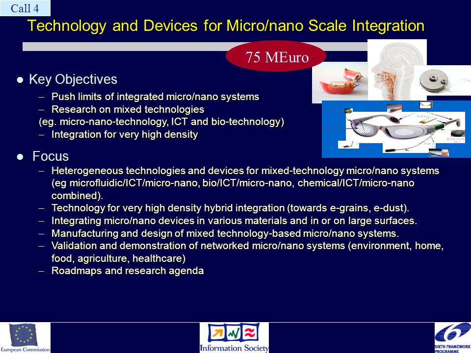 Technology and Devices for Micro/nano Scale Integration Key Objectives Key Objectives – Push limits of integrated micro/nano systems – Research on mix