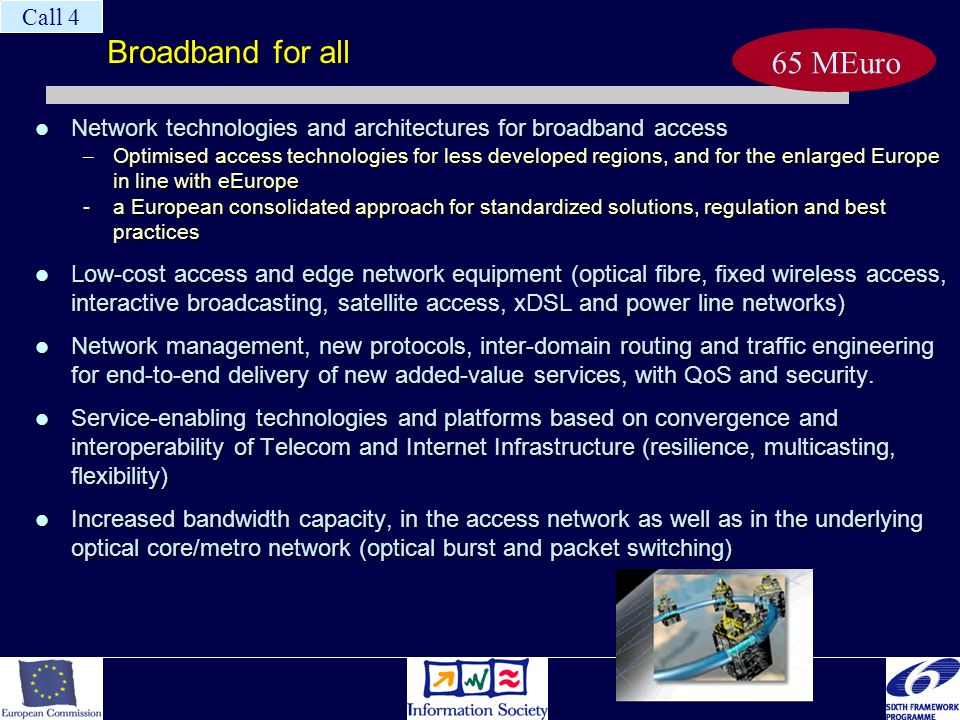 Broadband for all Network technologies and architectures for broadband access Network technologies and architectures for broadband access – Optimised