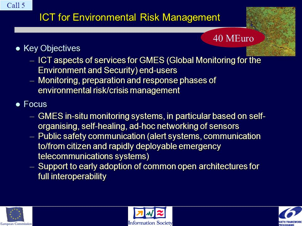 ICT for Environmental Risk Management Key Objectives Key Objectives – ICT aspects of services for GMES (Global Monitoring for the En­vironment and Sec