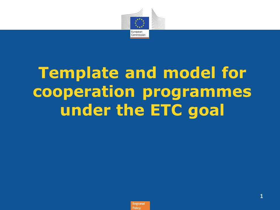Regional Policy Template and model for cooperation programmes under the ETC goal 1