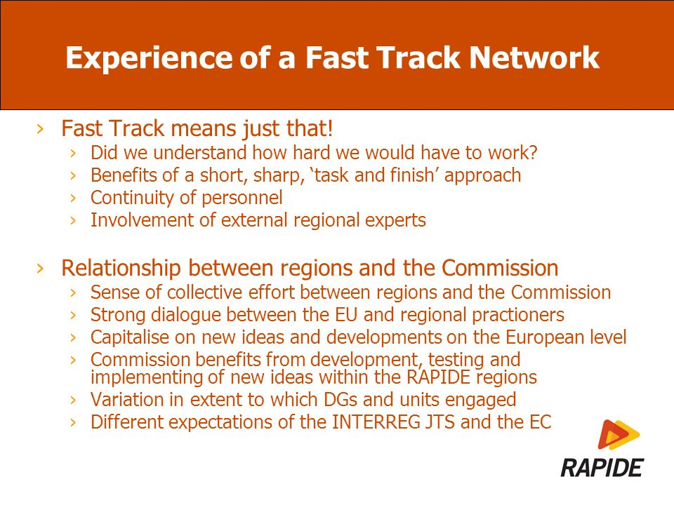 Experience of a Fast Track Network Fast Track means just that.