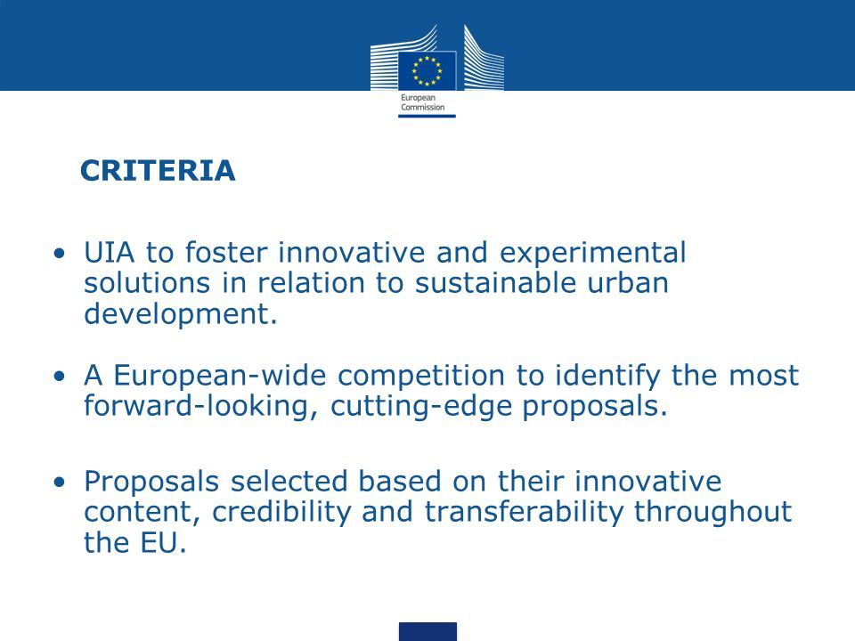 CRITERIA UIA to foster innovative and experimental solutions in relation to sustainable urban development. A European-wide competition to identify the
