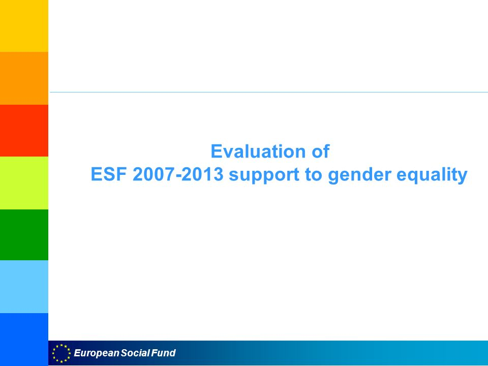 European Social Fund Evaluation of ESF support to gender equality