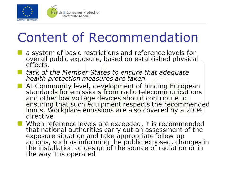 Content of Recommendation a system of basic restrictions and reference levels for overall public exposure, based on established physical effects.
