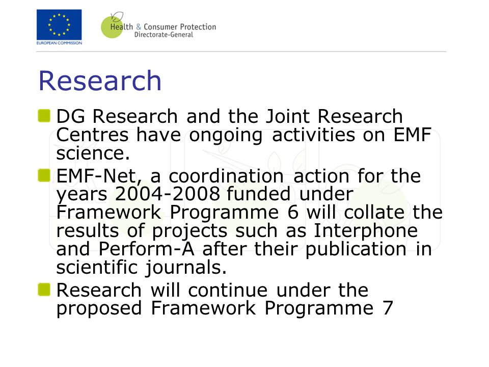 Research DG Research and the Joint Research Centres have ongoing activities on EMF science.