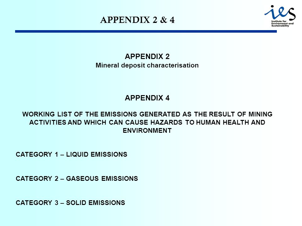 APPENDIX 2 & 4 APPENDIX 2 Mineral deposit characterisation APPENDIX 4 WORKING LIST OF THE EMISSIONS GENERATED AS THE RESULT OF MINING ACTIVITIES AND W