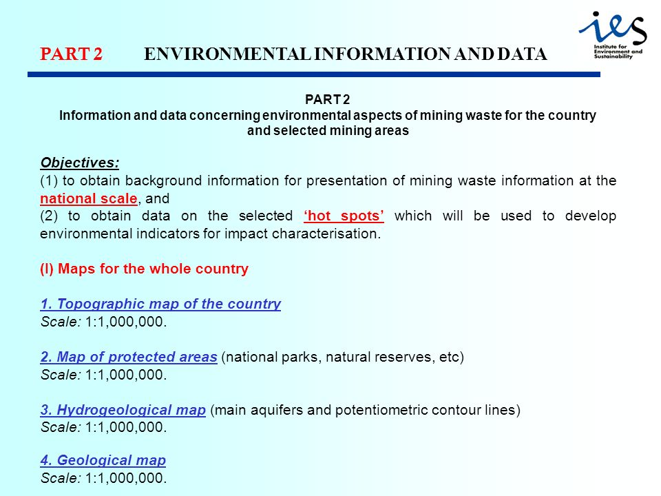 PART 2 ENVIRONMENTAL INFORMATION AND DATA PART 2 Information and data concerning environmental aspects of mining waste for the country and selected mi