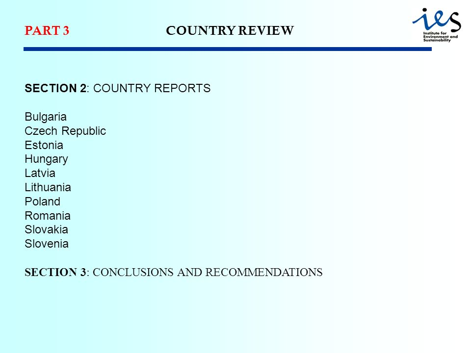 PART 3COUNTRY REVIEW SECTION 2: COUNTRY REPORTS Bulgaria Czech Republic Estonia Hungary Latvia Lithuania Poland Romania Slovakia Slovenia SECTION 3: C