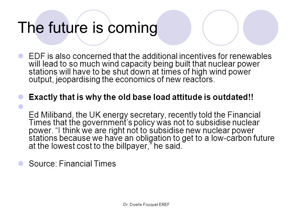 Dr. Doerte Fouquet EREF The future is coming EDF is also concerned that the additional incentives for renewables will lead to so much wind capacity be