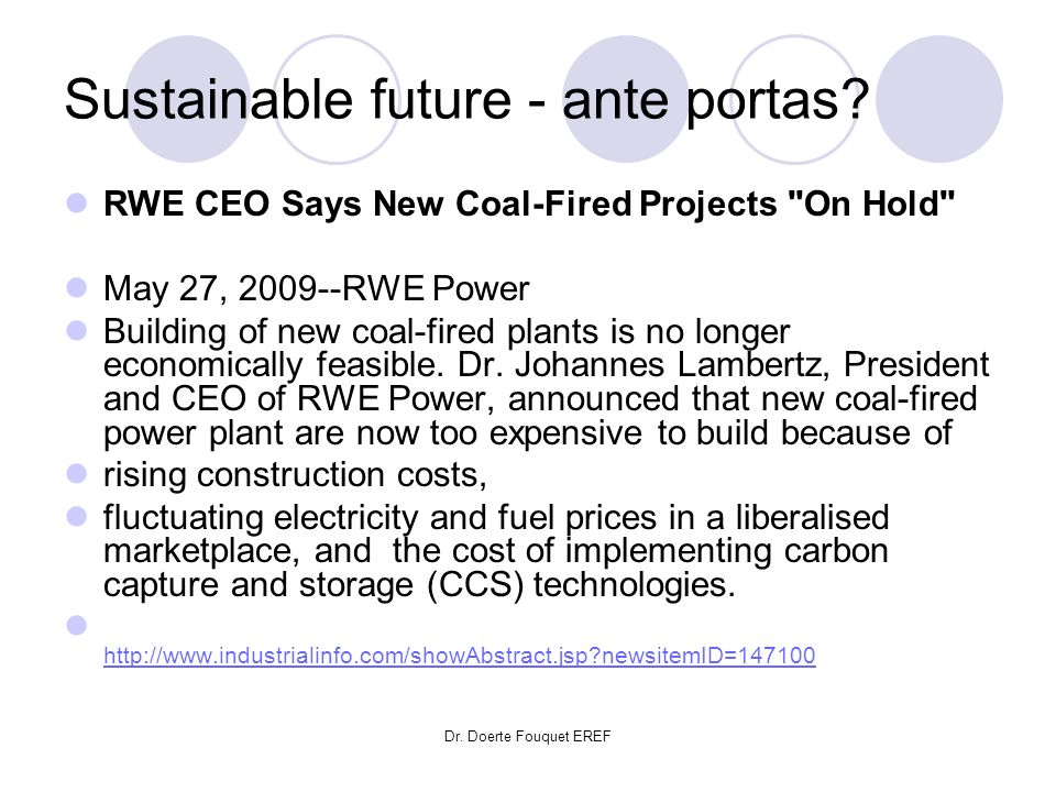 Dr. Doerte Fouquet EREF Sustainable future - ante portas? RWE CEO Says New Coal-Fired Projects